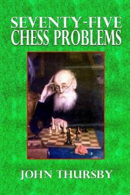 Seventy-Five Chess Problems