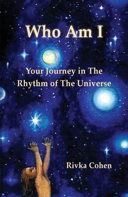 Who Am I: Your Journey in the Rhythm of the Universe