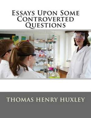 Essays Upon Some Controverted Questions