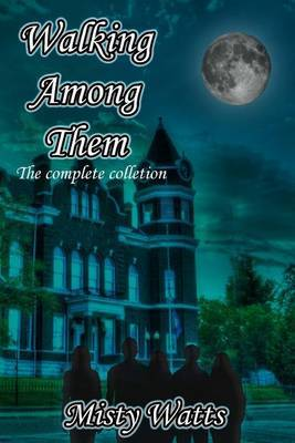 Walking Among Them: The Complete Collection
