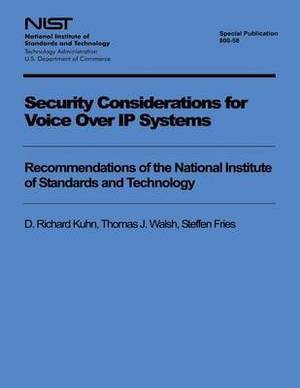 Security Considerations for Voice Over IP Systems: Recommendations of the National Institute of Standards and Technology