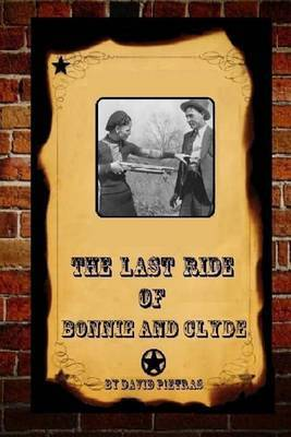 The Last Ride of Bonnie and Clyde