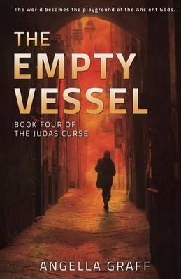 The Empty Vessel: Book Four of the Judas Curse