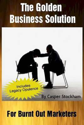 The Golden Business Solution (Black & White)  : For Burnt Out Marketers