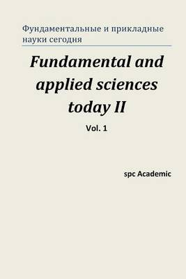 Fundamental and Applied Sciences Today II. Vol 1.: Proceedings of the Conference. Moscow, 19-20.12.2013