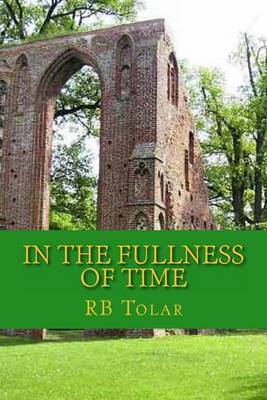 In the Fullness of Time: Tracing Presbyterianism from Its Roots in the Ancient Church to the Pca