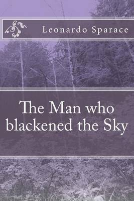 The Man Who Blackened the Sky