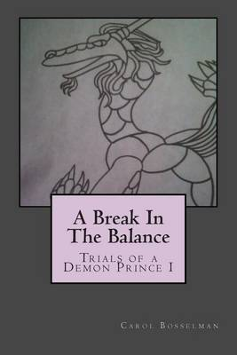 A Break in the Balance: Trials of a Demon Prince I