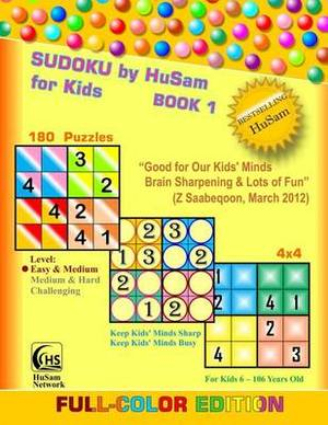 Sudoku by Husam for Kids Book 1 ( 180 Puzzles, 4x4, Full-Color Edition )