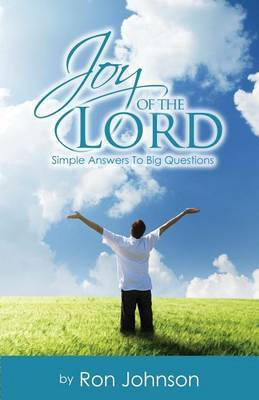Joy of the Lord: Simple Answers to Big Questions