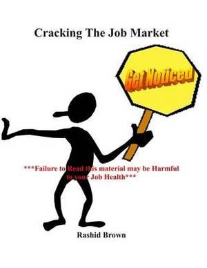 Cracking the Job Market: Get Noticed