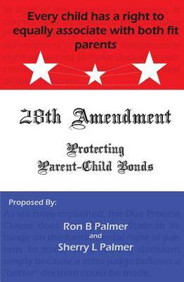 Protecting Parent-Child Bonds: The 28th Amendment