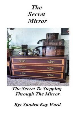 The Secret Mirror: Mirror, Mirror