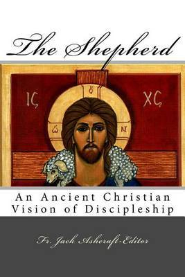 The Shepherd: An Ancient Christian Vision of Discipleship