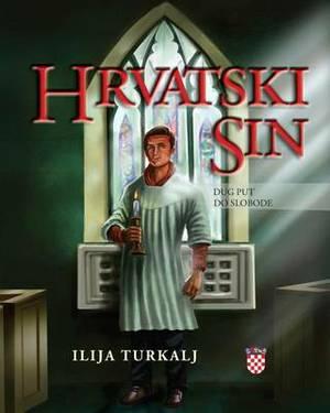 Hrvatski Sin: Dug Put Do Slobode