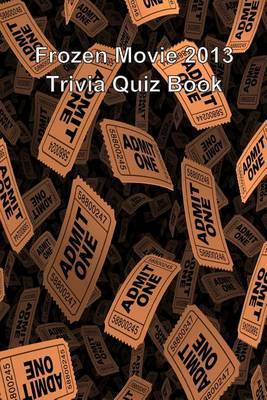Frozen Movie 2013 Trivia Quiz Book