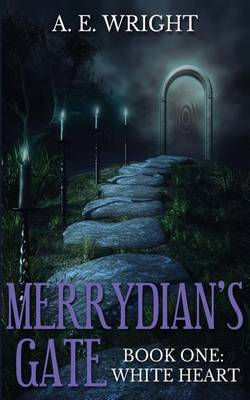 Merrydian's Gate, Book One: White Heart
