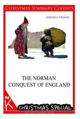 The Norman Conquest of England [Christmas Summary Classics]
