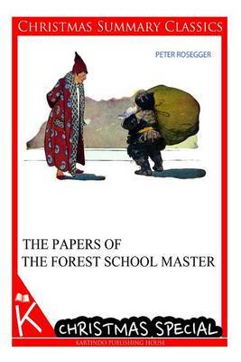 The Papers of the Forest School Master [Christmas Summary Classics]