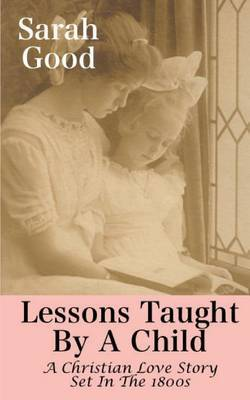 Lessons Taught by a Child: A Christian Western Romance