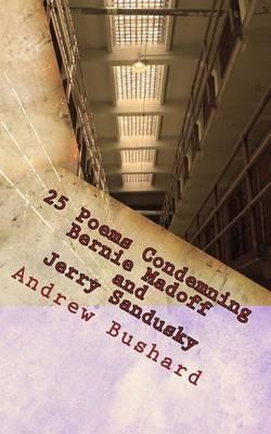 25 Poems Condemning Bernie Madoff and Jerry Sandusky