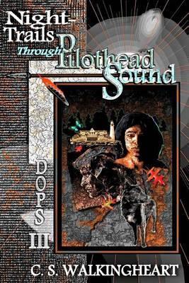 Night-Trails Through Pilothead Sound: The Book of Secrets