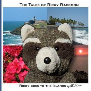 Ricky Goes to the Islands: Ricky Goes to San Juan, El Yunque, Puerto Rico and Volcanoes National Park on Hawaii