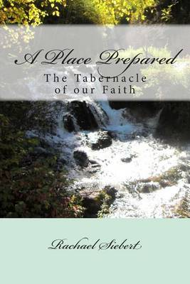 A Place Prepared: The Tabernacle of Our Faith