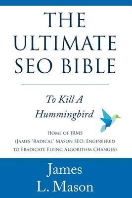The Ultimate Seo Bible: To Kill a Hummingbird