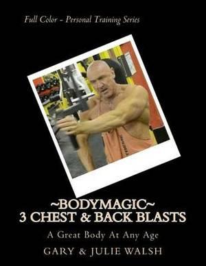 Bodymagic - 3 Chest & Back Blasts