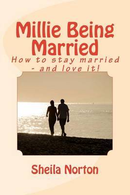 Millie Being Married: How to Stay Married - And Love It!