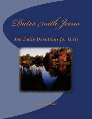 Dates with Jesus: 366 Daily Devotions for Girls