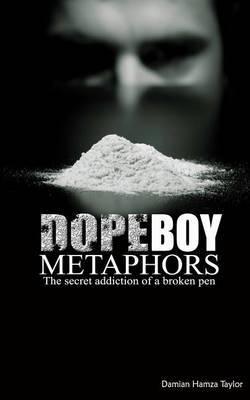 Dope Boy Metaphors: The Secret Addiction of a Broken Pen