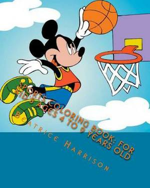Sports Coloring Book: For Kid's Ages 4 to 9 Years Old