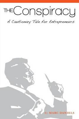 The Conspiracy: A Cautionary Tale for Entrepreneurs