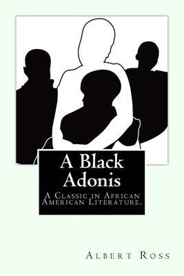 A Black Adonis: A Classic in African American Literature.