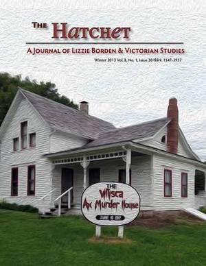 The Hatchet: A Journal of Lizzie Borden & Victorian Studies Vol. 8, No. 1, Issue 30