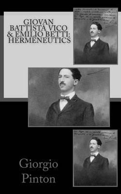 Giovan Battista Vico & Emilio Betti  : Hermeneutics