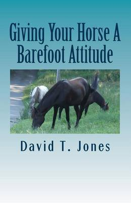 Giving Your Horse a Barefoot Attitude