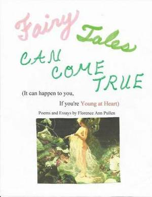 Fairy Tales Can Come True: It Can Happen to You If You're Young at Heart