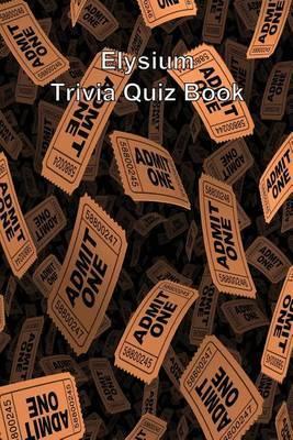Elysium Trivia Quiz Book