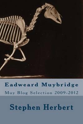 Muy Blog: Eadweard Muybridge Selection 2009-2012