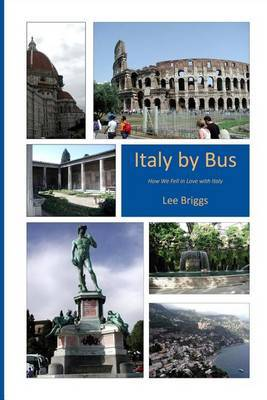 Italy by Bus, 2nd Edition: How We Fell in Love with Italy