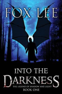 Into the Darkness: An End of Days Zombie Thriller