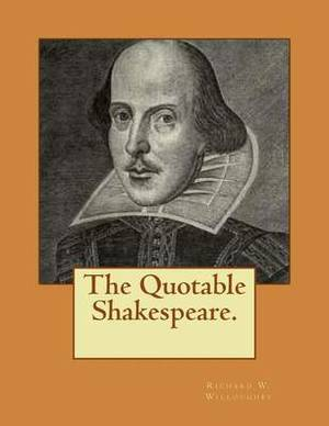 The Quotable Shakespeare.