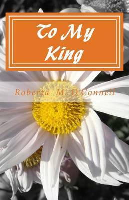 To My King: A Collection of Poems