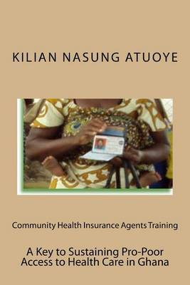 Community Health Insurance Agents Training: Key to Sustaining Pro-Poor Health Care Access in Ghana