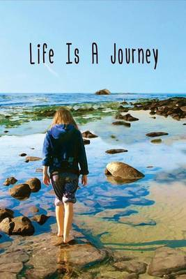 Life Is a Journey: Journal, Notebook, Diary