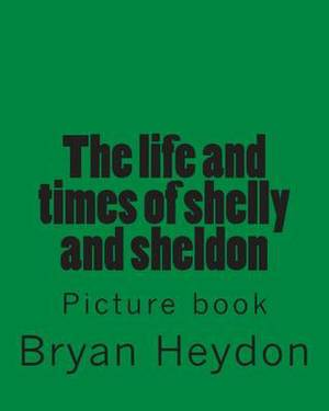 The Life of Sheldon & Shelly  : Picture Book