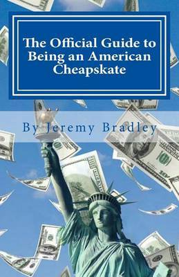 The Official Guide to Being an American Cheapskate